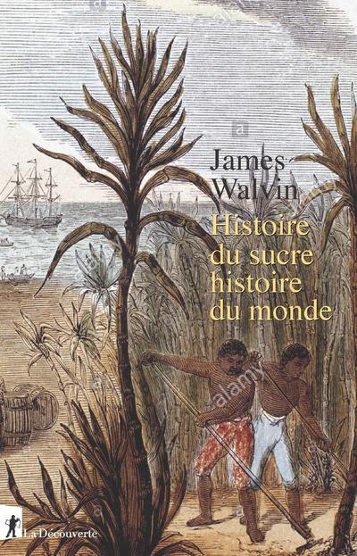 Histoire du sucre, histoire du monde – La porte de l'histoire